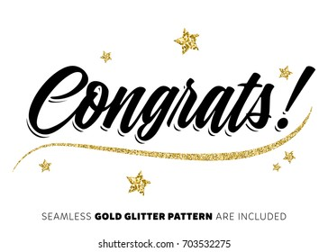 Congrats inscription with Gold Stars. Vector Modern Brush Lettering. Hand Written Lettering for Congratulations Card, Poster, Print, Greeting Card, Invitation, Banner. Seamless Gold Glitter Pattern.