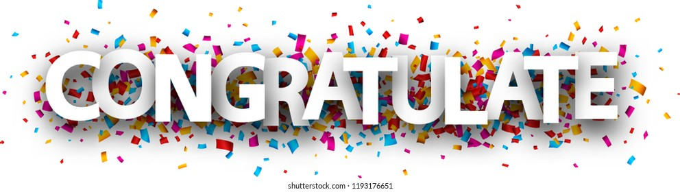 Congratulate banner with colorful paper confetti. Vector background.