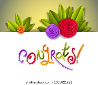 Congratulation congrats greeting card with fresh green leaves and colorful flowers, hand written script, vector design made in paper cut realistic style.