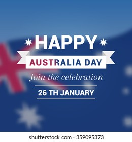 Congratulation Happy Australia Day on the background blur flag. Vector illustration for prints or cards for the holiday.
