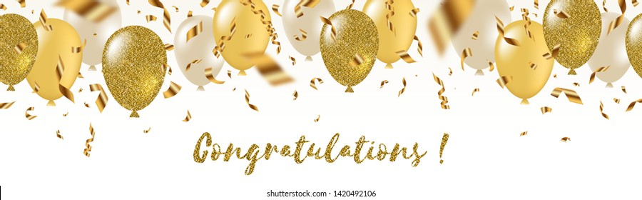 Congratulations - celebratory greeting banner - white, yellow, glitter gold balloons and golden foil confetti. Vector festive illustration. Holiday design.