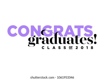 Congratulations Graduates Class of 2018 Vector Logo. Creative Typography. Trendy Font Combination. Congrats Symbol. Greeting Students Text. University, School, Academy Graduation Message. Isolated.
