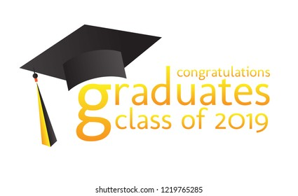 congratulations graduates class of 2019 text. vector illustration of a graduating class of 2019. graphics elements for t-shirts, and the idea for the sign, badge or greeting card