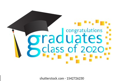 congratulations graduates class of 2020, graphics elements for t-shirts, and the idea for the sign, badge or greeting card and background photo booth