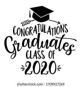 Congratulations Graduates Class of 2020 - Typography. blck text isolated white background. Vector illustration of a graduating class of 2020. graphics elements for t-shirts, and the idea for the sign