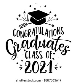Congratulations Graduates Class of 2021 - Typography. blck text isolated white background. Vector illustration of a graduating class of 2021. graphics elements for t-shirts, and the idea for the sign