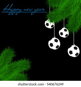 Congratulations to the New Year and soccer balls hanging on the Christmas tree branch on a black background. Vector illustration