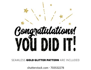 Congratulations! You Did It! Inscription with Gold Fireworks. Vector Modern Brush Lettering. Hand Written Lettering for Congratulations Card, Poster, Print, Greeting Card, Invitation, Banner.