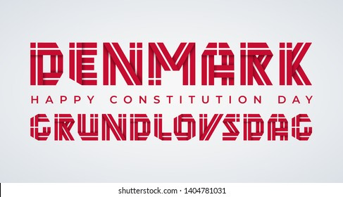 Congratulatory design for Denmark Constitution Day. Text made of bended ribbons with Danish flag elements. Translation of Danish inscription: Constitution Day. Vector illustration.