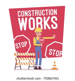 Construction works stop poster. Man on traffic regulation, closing or blocking off the way, obstructing the road to prevent walking. Vector flat style cartoon illustration isolated, white background