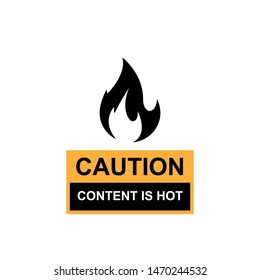 Content is Hot Sign & Symbol - Vector. Caution or Warning a Dangerous Objects.