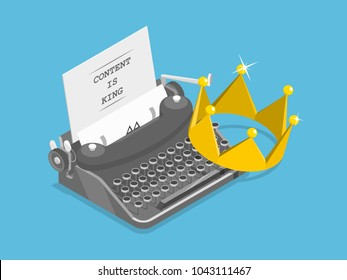 Content is king flat isometric vector concept. A typewriter with a crown, a papper sheet and caption CONTENT IS KING on it.