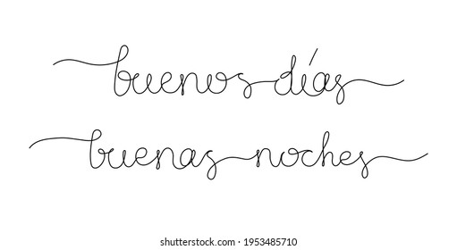 Continuous line drawing text - buenos días, buenas noches - good morning, good night on Spanish. Minimalist vector lettering isolated on white background for banner, poster, and t-shirt.