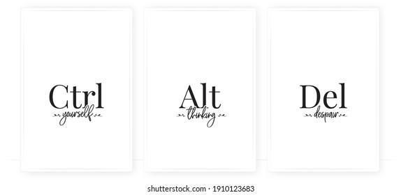 Control yourself, alter thinking, delete despair, vector. Ctrl, alt, del symbol. Scandinavian minimalist poster design. Motivational, inspirational quotes. Wording, lettering. Wall art, artwork