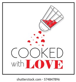Cooked with love. Pepper-box shaker with little red hearts. Seasoned of love. Poster or logo for cafe, menu,  interior of kitchen, home food delivery packaging