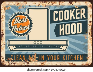 Cooker hood metal plate rusty, kitchen exhaust and stove fan, vector retro poster. Home and restaurant cooking smell extractor, professional cleaning equipment and kitchen ovens appliances metal plate