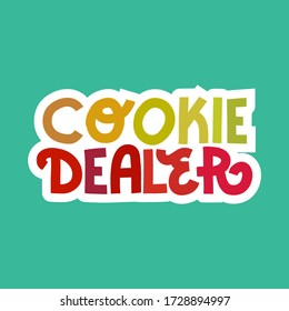 Cookie dealer. Funny cookie quote sticker. Hand-drawn multicolor lettering with die cut shape.