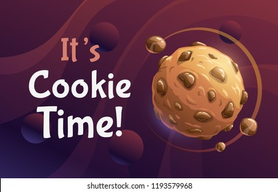 It's cookie time. Vector abstract poster with cartoon sweet chocolate biscuit planet and slogan on space background. Bakery product creative advertising banner.