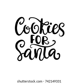 Cookies for Santa. Christmas hand drawn ink lettering. Greeting card with brush calligraphy, isolated on white background. Vector illustration.