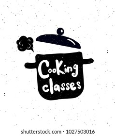 Cooking classes.  Hand written lettering banner.Pan silhouette illustration. Design concept for cooking classes, courses, food studio, cafe, restaurant.
