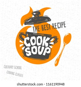Cooking school, culinary classes, studio, logo, utensils, spoon, pot, cook soup. Lettering, calligraphy logo, sketch style, welcome. Hand drawn vector illustration.