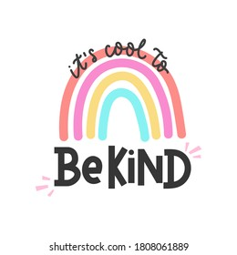 It's cool to be kind inspirational card with colorful rainbow and lettering. Lettering quote about kindness in bohemian style for prints,cards,posters etc. Kindness motivational vector illustration