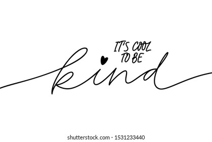It is cool to be kind monocolor lettering. Handwritten headline isolated vector calligraphy. Charitable organization poster, banner design element. Kindness, good deeds, benevolence concept