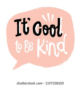 Its cool to be kind - unique vector hand drawn inspirational funny  and positive quote for World Kindness Day and relationship. Sticker for social media content, posters, t-shirts, greeting card.