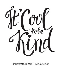 It's cool to be kind. World kindness day poster. Vector illustration. Black and White print