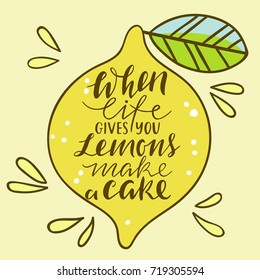 Cool bright print with lemon. When life gives you lemons make a cake. Print with lettering