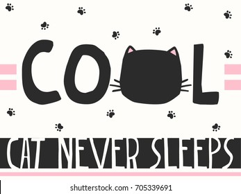Cool cat never sleeps slogan print in vector. For t-shirt or other uses.
