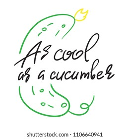 as cool as a cucumber handwritten funny motivational quote american slang urban dictionary