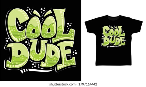 Cool dude graffiti typography art design vector illustration ready for print on tees.