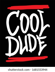 Cool dude typography t shirt and poster design vector for print.