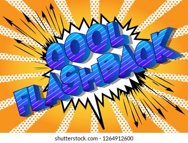 Cool Flashback - Vector illustrated comic book style phrase on abstract background.