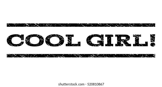 Cool Girl! watermark stamp. Text caption between horizontal parallel lines with grunge design style. Rubber seal stamp with unclean texture. Vector black color ink imprint on a white background.