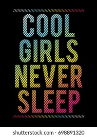 Cool girls never sleep Fashion Slogan for active wear and active sport T-shirt and apparels graphic vector Print.
