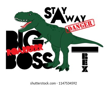 Cool print with a dinosaur and a slogan. Big Boss, T Rex, Danger. For print,  clothes, t shirt, child or web. Creative  original design