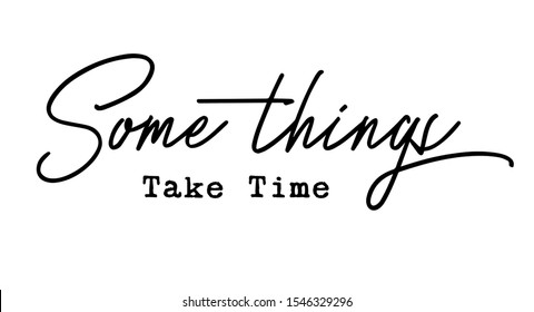 "Cool slogan design featuring a lettering that reads  ""Some Things"""