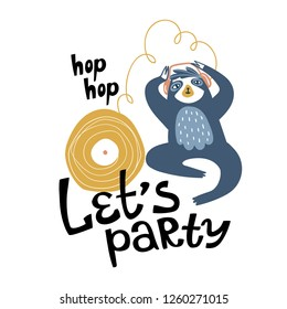 Cool sloth at the party, listening to music. Vector design for cards, posters or print for t-shirt. Hand drawn cute animal isolated on the white background with lettering - 'Let's party'