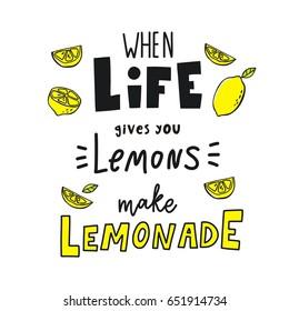 Cool summer print with lemon. When life gives you lemons make lemonade. Print with lettering