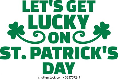 Cool typographic St. Patrick's day design - let's get lucky