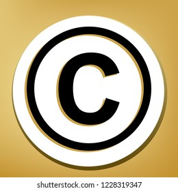 Copyright sign illustration. Vector. Black icon with light brown shadow in white circle with shaped ring at golden background.