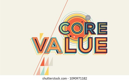 Core value concept in geometrical style. Concept of value for website banner, wall graphics, flyer and catalogue design.