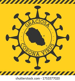 Corona virus in Graciosa sign. Round badge with shape of virus and Graciosa map. Yellow island epidemy lock down stamp. Vector illustration.