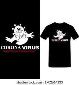 Corona Virus Who You Gonna Call-Corona Virus T-shirt Vector.