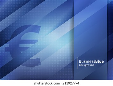 Corporate blue business background with euro sign. Text and background on separate layers. Easy to customize color. Fully scalable vector illustration.