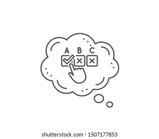Correct checkbox line icon. Chat bubble design. Select answer sign. Business test symbol. Outline concept. Thin line correct checkbox icon. Vector