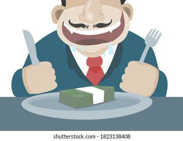 corrupted business guy or  Corrupt politician. Suit gay hold a knife and fork in the hand and ready to eat a money on the plate in front of him