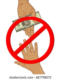 Corruption. A hand gives money money dollars and another takes. Vector. Prohibition sign